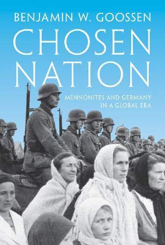 Chosen Nation: Mennonites and Germany in a Global Era pdf epub
