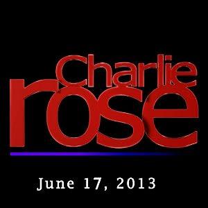 Charlie Rose: Barack Obama, June 17, 2013 Radio/TV Program