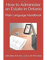How to Administer an Estate in Ontario: Plain Language Handbook