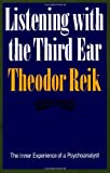 Listening with the Third Ear, Theodor Reik, 0374518009