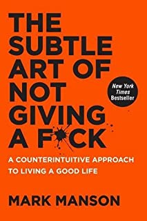 Book Cover: The subtle art of not giving a f*ck : a counterintuitive approach to living a good life