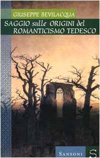 Giuseppe Bevilacqua, Origgini del Romanticismo tedesco (Cover)
