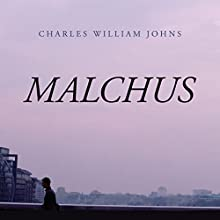 Malchus Audiobook by Charles William Johns Narrated by Arthur Fogartie