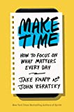 [Hardcover] [Jake Knapp] Make Time: How to Focus on What Matters Every Day