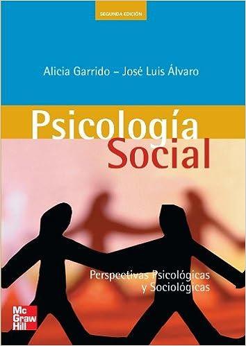 Psicología Social Perpectivas psicológicas y sociológicas Segunda Edicion (Spanish Edition) by Alicia Garrido (2011-04-29)