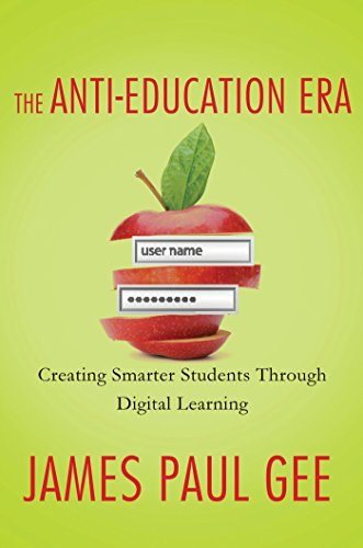 The Anti-Education Era: Creating Smarter Students through Digital Learning (English Edition)