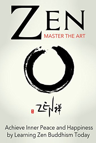 Zen Master The Art Achieve Inner Peace And Happiness By Learning