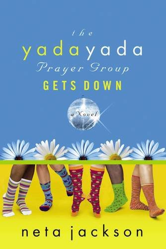 The Yada Yada Prayer Group Gets Down (Yada Yada Prayer Group, Book 2) Neta Jackson