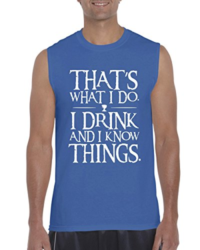 NIB Funny Novelty Sayings That's What I Do I Drink and I Know Things Men Ultra Cotton Sleeveless T-Shirt