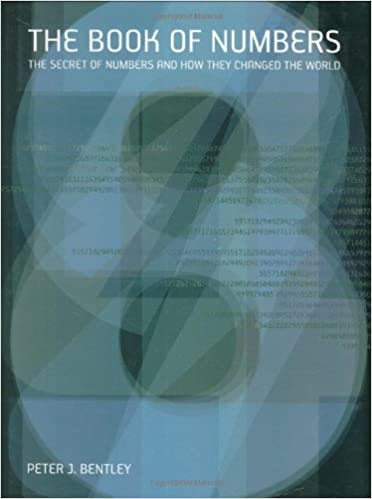 Download online The Book of Numbers: The Secret of Numbers and How They Changed the World PDF, azw (Kindle), ePub, doc, mobi