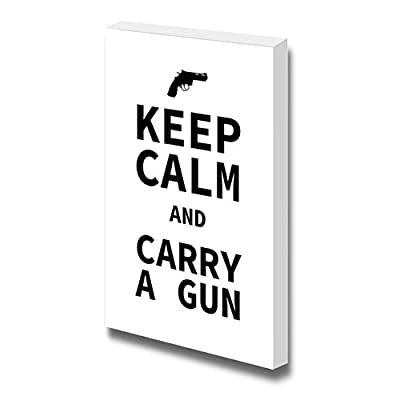 Keep Calm and Carry a Gun Wall Decor Stretched, Classic Design, Delightful Object of Art