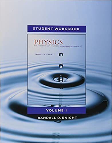 Student Workbook for Physics for Scientists and Engineers  A Strategic  Approach, Vol 1. (Chs 1-21) 4th Edition 6719fd01b5eb