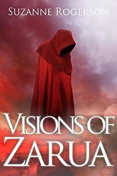 Visions of Zarua: A standalone, epic fantasy by [Rogerson, Suzanne]