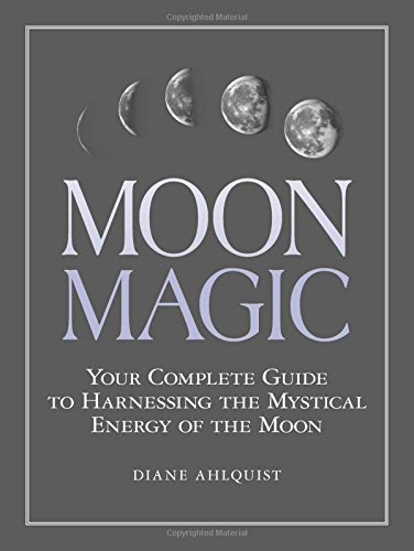Lunar Calendar Astrology - Moon Magic: Your Complete Guide to Harnessing the Mystical Energy of the Moon