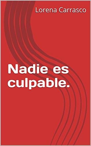 Nadie Es Culpable Spanish Edition By Carrasco Lorena