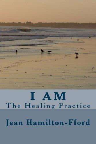 I AM: The Healing Practice PDF