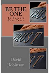 Be The One: To Execute Your Trust Paperback