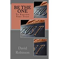 Be The One: To Execute Your Trust