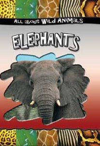 Download Elephants (All About Wild Animals) PDF