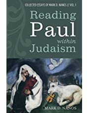1: Collected Essays of Mark D. Nanos: Reading Paul Within Judaism