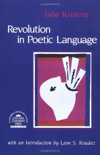 Revolution in Poetic Language (European Perspectives Series) by imusti