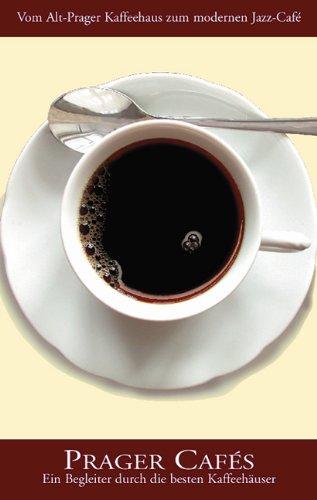 Prager Cafés: Vom Alt-Prager Kaffehaus zum modernen Jazz-Café: Ein Begleiter durch die besten Kaffeehäuser Broschiert – Juni 2005 Harald Salfellner Vitalis 3899190882 Europa