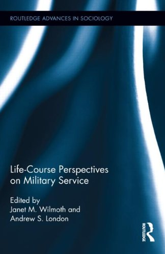 Life Course Perspectives on Military Service (Routledge Advances in Sociology)
