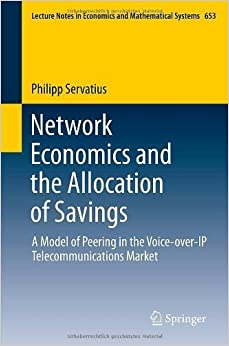 Book Network Economics & the Allocation of Savings by Servatius, Philipp. (Springer,2011)