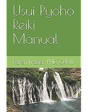 Usui Ryoho Reiki Manual: First, Second, and Master-Teacher Degrees
