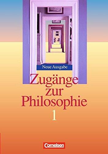Zugänge zur Philosophie - Aktuelle Ausgabe, Band I
