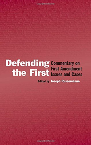 Defending the First: Commentary on First Amendment Issues and Cases (Lea's Communication) (Best Supreme Court Oral Arguments)