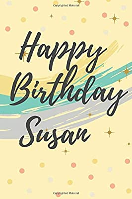 Happy Birthday Susan Creative Journal Wishes For Her Give Her