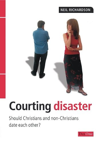Courting Disaster: Should Christians and nonChristians date each other? pdf