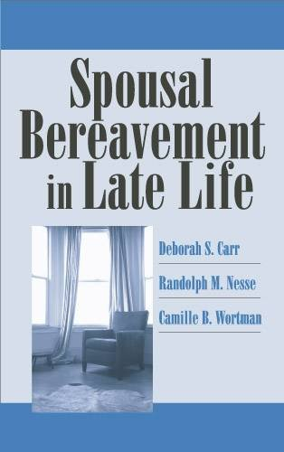 Spousal Bereavement in Late Life by Deborah Carr