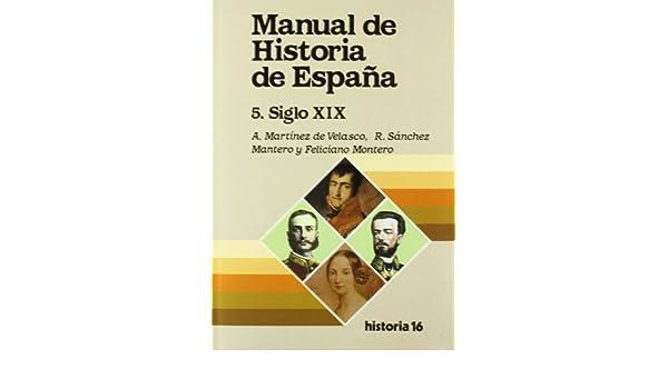 Manual de Historia de España : La España contemporánea, siglo XIX ...