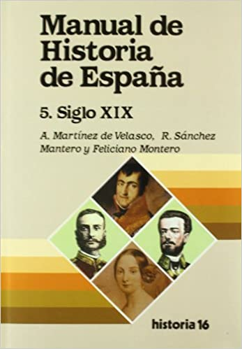 Manual de Historia de España : La España contemporánea, siglo XIX: Amazon.es: Martinez De Velasco, Angel ... [Et: Libros