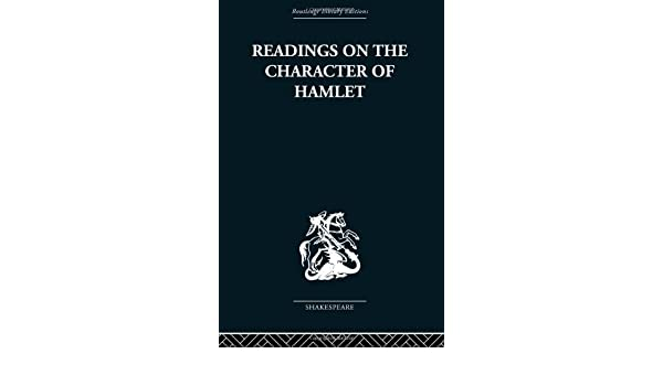 Readings on the Character of Hamlet: compiled from over three hundred sources.