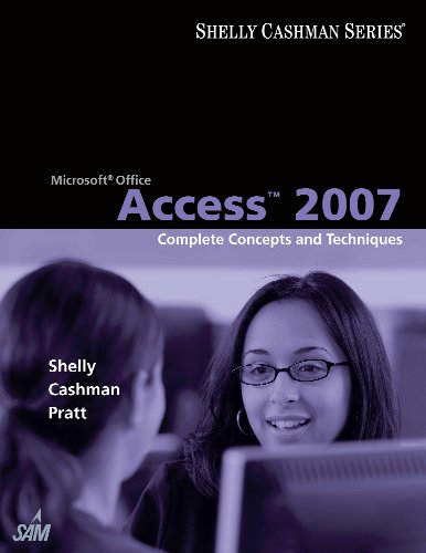 Microsoft Office Access 2007: Complete Concepts and Techniques (Available Titles Skills Assessment Manager (SAM) - Office 2007) Pdf