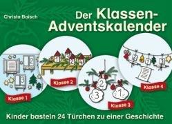 Der Klassen-Adventskalender: Kinder basteln 24 Türchen zu einer Geschichte