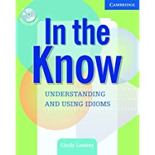 In the Know Students Book and Audio CD: Understanding and Using Idioms by Cindy Leaney (8-Aug-2005) Paperback