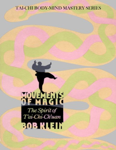 Movements of Magic - the Spirit of Tai-chi-Chuan