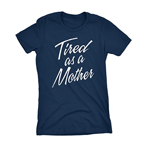 Mothers Day Mom Gift Womens T-Shirt - Tired As A Mother - Distressed 001D-Navy-Lg