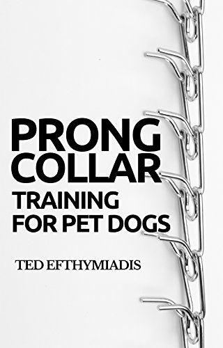 Prong Collar Training For Pet Dogs The Only Resource Youll Need To