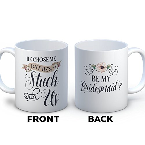 Bridesmaid Coffee Mug - Stuck With Us Bridesmaid - Funny 11 oz White Ceramic Tea Cup - Humorous and Cute Bridesmaid Gifts with Bridesmaid Sayings