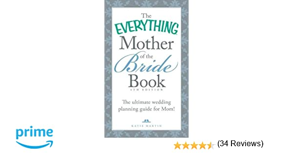 The Everything Mother of the Bride Book: The Ultimate Wedding ...