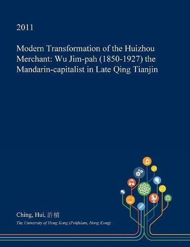 modern-transformation-of-the-huizhou-merchant-wu-jim-pah-1850-1927-the-mandarin-capitalist-in-late-q
