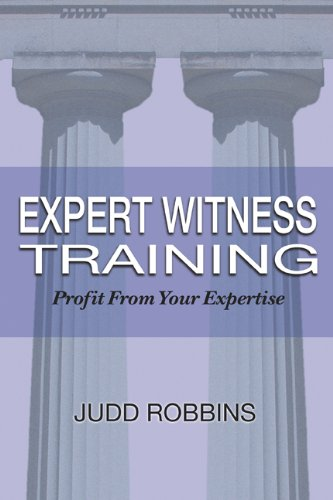 Book: Expert Witness Training - Profit from Your Expertise by Judd Robbins