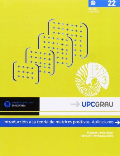 Descargar Libro Introducción A La Teoría De Matrices Positivas: Aplicaciones M.isabel Garcia Planas
