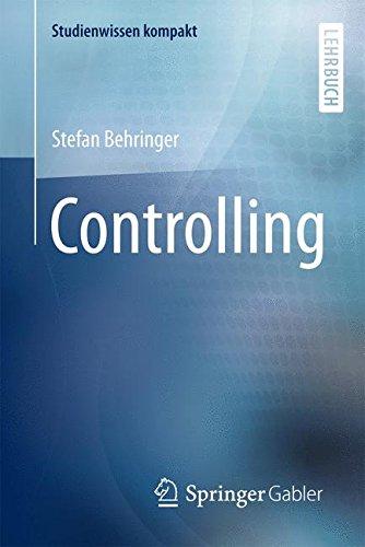 Controlling (Studienwissen kompakt) Taschenbuch – 19. September 2017 Stefan Behringer Springer Gabler 3658183799 Betriebswirtschaft