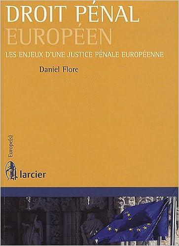 En ligne téléchargement Droit pénal européen : Les enjeux d'une justice pénale européenne pdf epub